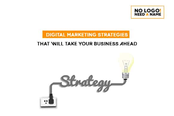 Digital Marketing Strategies that will take your business ahead